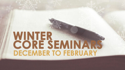 Winter Core Seminars